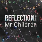 【Music】  Mr.Children New Album 「REFLECTION」 2015年6月4日にリリース決定!! 全23曲収録のUSB{Naked}と厳選14曲収録のCD{Drip}の2形態